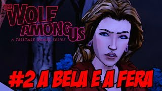 The Wolf Among Us Episódio 1 - Faith - Parte 2 A Bela e a Fera