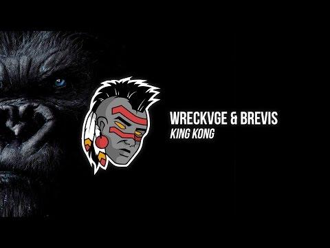 Wreckvge & Brevis - King Kong
