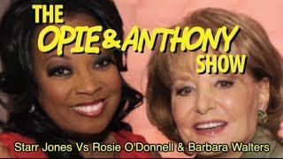 Opie & Anthony: Star Jones Vs Rosie O