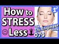 How to Reduce Stress | How to Stress Less | Engineering Student Stress
