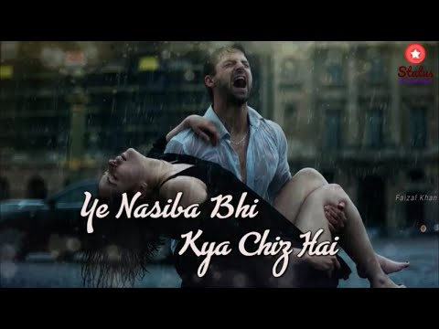 Ye Naseeba Bhi Kya Chiz Hai(Lyrics) || Heart Broken Love Song || New Hindi Song Video || 2018