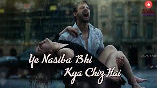 Ye Naseeba Bhi Kya Chiz Hai(Lyrics) || Heart Broken Love Song || New Hindi Song Video || 2018