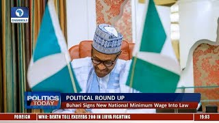 Political Round Up: Buhari Signs Nat'l Minimum Wage Into Law |Politics Today|