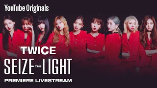 TWICE: Seize the Light | Premiere Live Stream