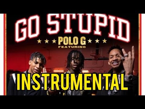 Polo G – Go Stupid Ft. Stunna 4 Vegas & NLE Choppa (instrumental) Official