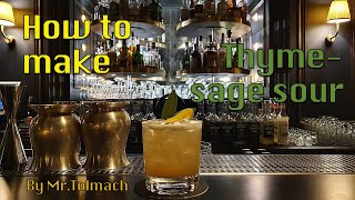 How to make Thyme-Sage sour by Mr.Tolmach