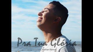 Baixar Pra Tua Glória - Nathan Ramos (Lyric Video)