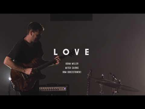 LOVE  - Adam Miller - Adam Miller Guitar