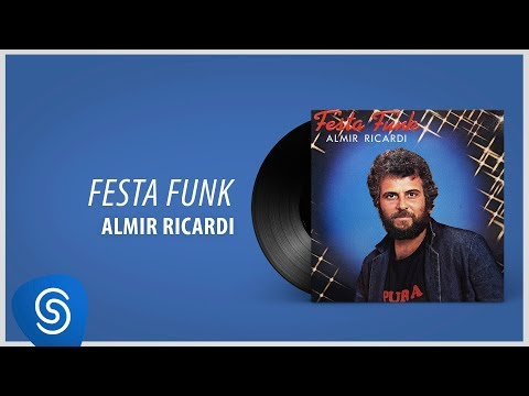 Almir Ricardi - Festa Funk (Álbum Completo: Festa Funk)