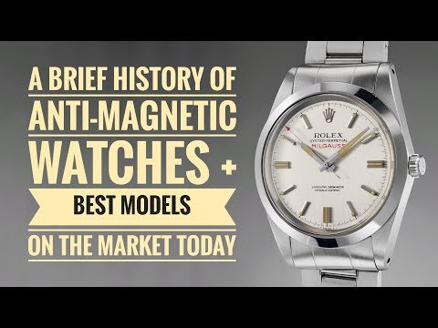 Brief History of Anti-Magnetic Watches + Best Models on the Market Today
