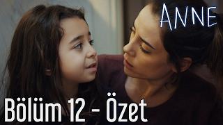 Anne 12. Bölüm - Özet