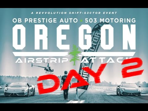 Day 2: 2016 Oregon Airstrip Attack Presented by OB Prestige Auto & 503 Motoring LIVE STREAM!