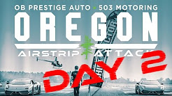Day 2: 2016 Oregon Airstrip Attack Presented by OB Prestige Auto & 503 Motoring LIVE STREAM!