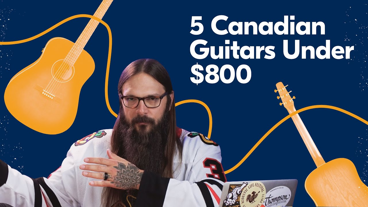 5 Best Canadian Guitars Under $800 (2021) ★ Acoustic Tuesday 208