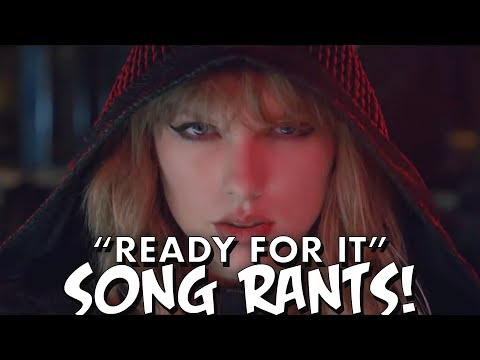 """Taylor Swift """"Ready For It"""" SONG RANTS!"""