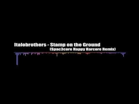 Italobrothers - Stamp on the Ground (Happy Hardcore Remix)