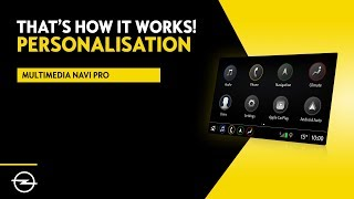 Multimedia Navi Pro - Insignia   | Personalisation | That's  How It Works! | Opel Infotainment