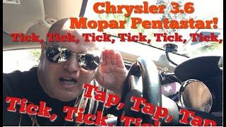 Tick Tick, Tap Tap, Knock  Knock ,who's there? Chrysler Pentastar 3.6