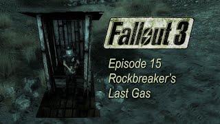 Rockbreaker's Last Gas FALLOUT 3 Ep15 - PC