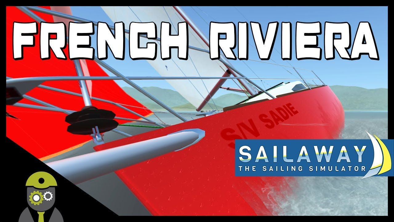 Let's Play Sailaway: The Sailing Simulator - French Riviera