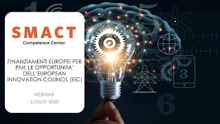 SMACT WEBINAR   Finanziamenti Europei per le PMI  le opportunità dell' EIC