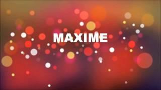 JOYEUX ANNIVERSAIRE MAXIME !