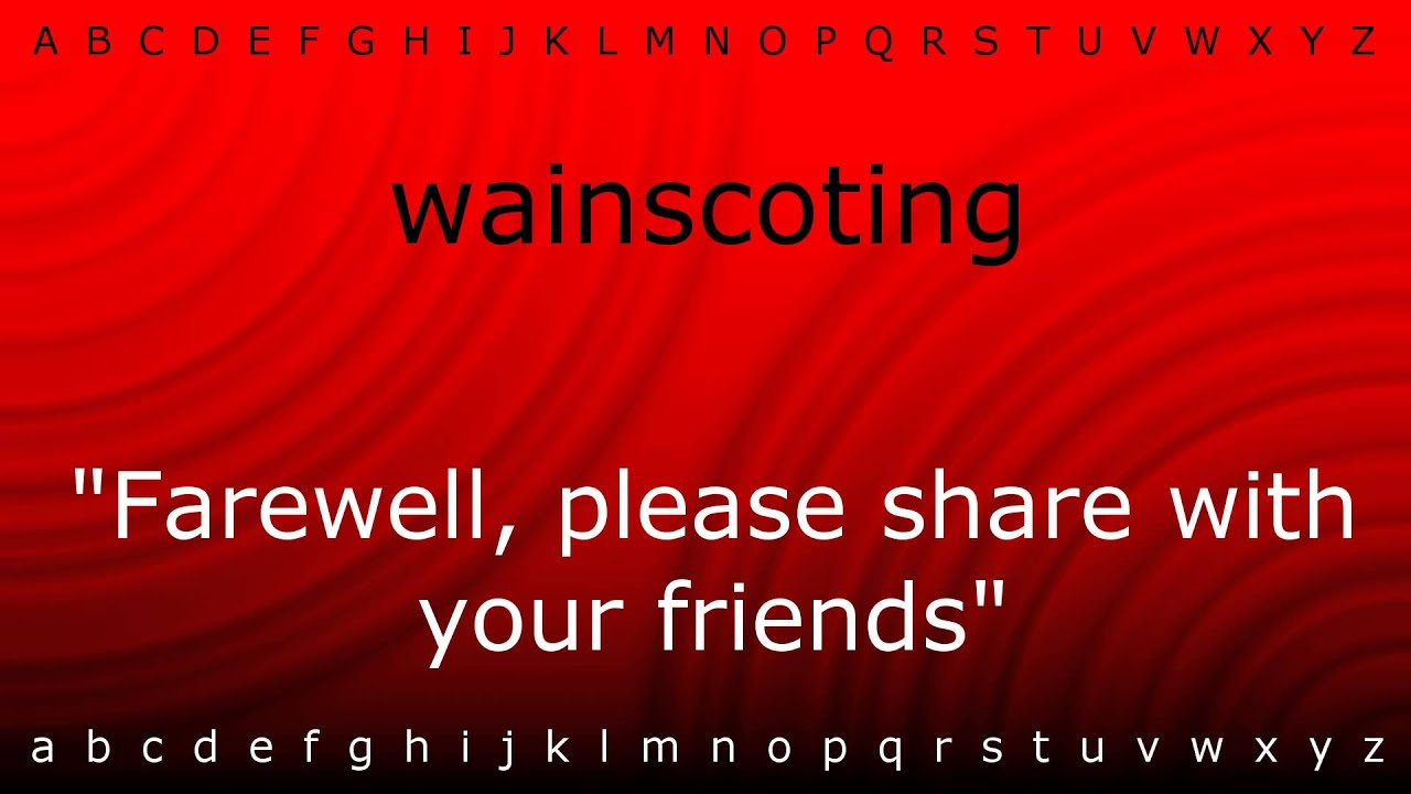 here i will teach you how to pronounce 39 wainscoting 39 with youtube. Black Bedroom Furniture Sets. Home Design Ideas