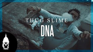 Thug Slime - Slime DNA - Official Music Video