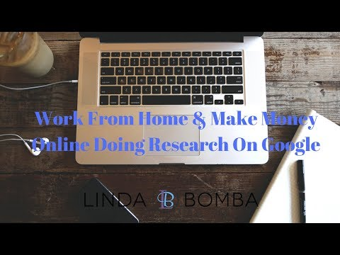 Work From Home & Make Money Online Doing Research On Google