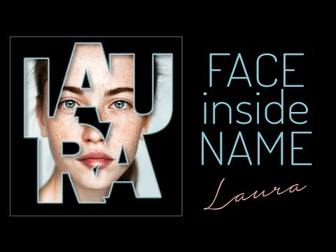 Photoshop: Create a Poster of Your Face Inside Your Name!