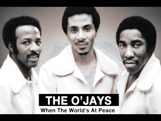 The O'Jays | When The World's At Peace