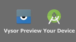 Preview your device using Vysor - Android Studio Tips
