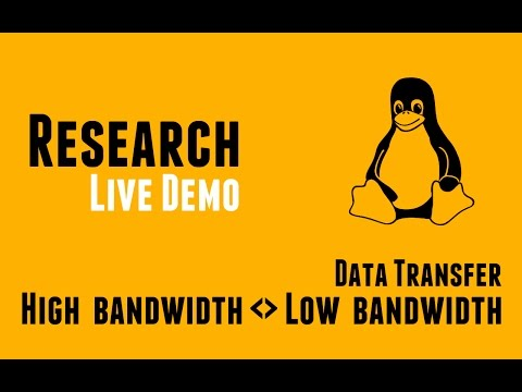 Research Live Demo - Data Transfer - High bandwidth to Low bandwidth networks