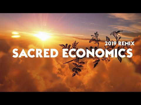 SACRED ECONOMICS with Charles Eisenstein (2019 Remix)
