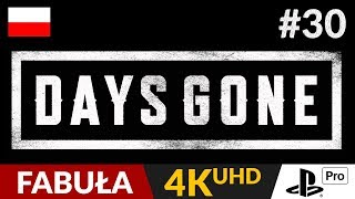 Days Gone PL  #30 (odc.30)  Pożegnanie z przeszłością   Gameplay po polsku 4K