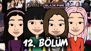 Söz | GAME OF BLACKPINK 12. Bölüm