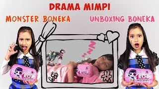DRAMA MIMPI ?? BONEKA MONSTER High Unboxing BONEKA LOL UNDER WRAPS