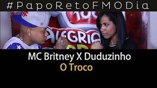 Papo Reto FM O Dia - Duduzinho X Mc Britney