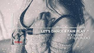 Let's Dance & Fair Play - Kochanka (Official Audio) Disco Polo Nowość 2018