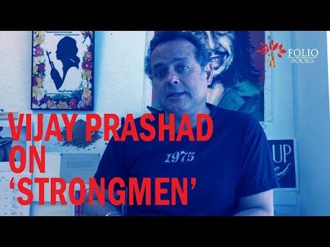 Vijay Prashad on 'Strongmen' - Part 1