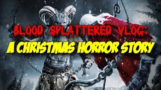 A Christmas Horror Story (2015) - Blood Splattered Vlog (Horror Movie Review)