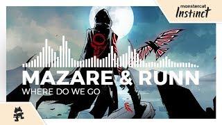 Mazare &amp RUNN - Where Do We Go [Monstercat Release]
