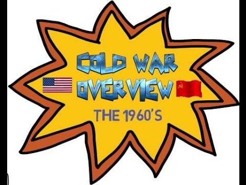 COLD WAR OVERVIEW: The 1960