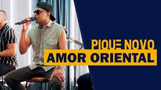 FM O Dia - Pique Novo - Amor Oriental