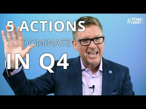 5 Action Steps to Dominate Q4 and End the Year Strong | #TomFerryShow