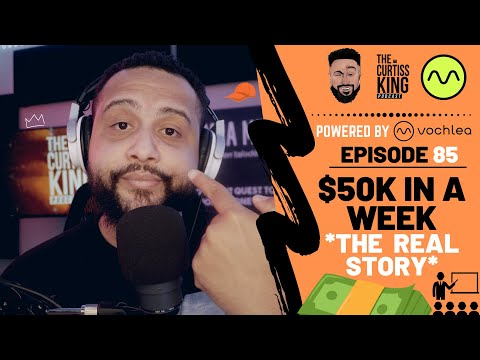 How I Made $50,000 In A Week With An Online Course | The Curtiss King Podcast [Ep. 85]