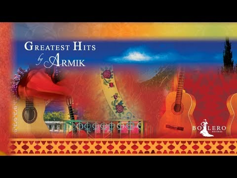 Armik - OFFICIAL- GREATEST HITS - Full Album - Nouveau Flamenco, Romantic Spanish Guitar