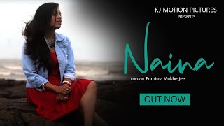 Naina | Cover by Purnima Mukherjee | Neha Kakkar | Arijit Singh | Dangal | KJ Motion Pictures