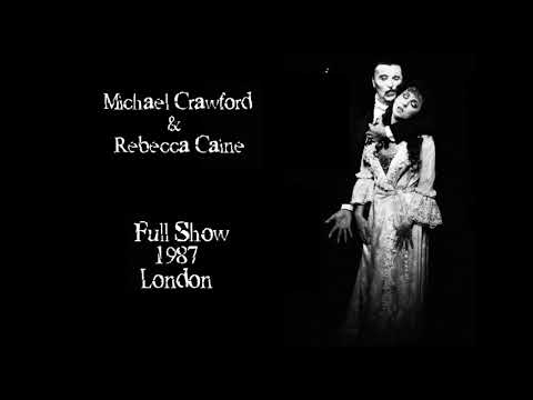 Michael Crawford, Rebecca Caine - Phantom of The Opera - 1987 Full Audio