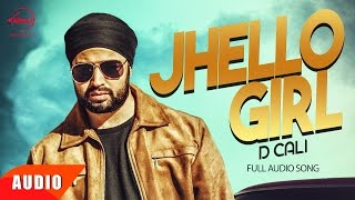 Jhello Girl (Full Audio Song) | D Cali | Punjabi Audio Song Collection | Speed Records